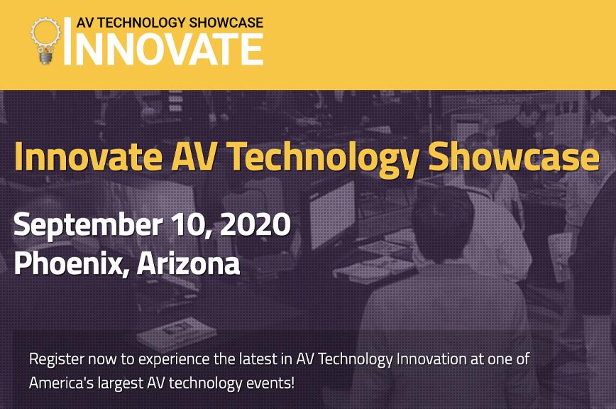 Mark your calendar for Innovate AV Technology Showcase, Phoenix, Arizona