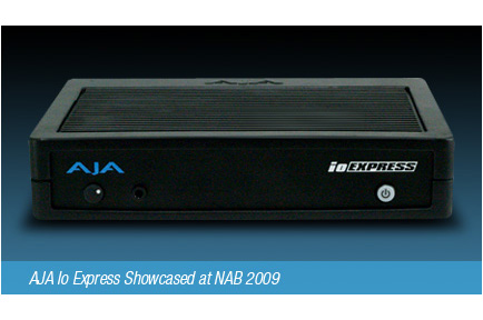 AJA Io Express Showcased at NAB 2009
