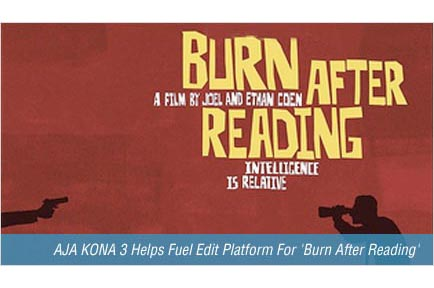 AJA KONA 3 Helps Fuel Edit Platform For Burn After Reading