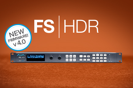 AJA FS-HDR v4.0 Introduces New Colorfront  Engine TV-Mode, v1.4 BBC HLG LUTs