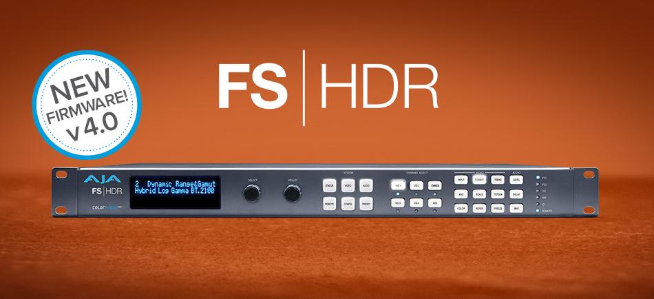 AJA FS-HDR v4.0 Introduces New Colorfront Engine TV-Mode, v1.4 BBC HLG LUTs