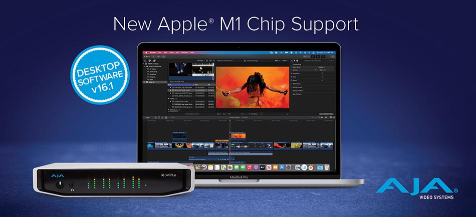 AJA Desktop Software and SDK v16.1 Debut with Native Apple®M1 Support