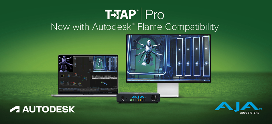AJA Announces T-TAP Pro Compatibility with Autodesk® Flame