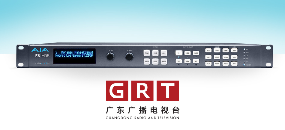 AJA's FS-HDR Helps China's Guangdong Radio and Television Broadcast in 4K