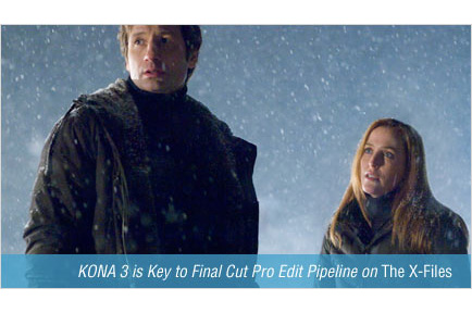 AJA KONA is Key to Final Cut Pro Edit Pipeline on The X-Files: I Want to Believe.