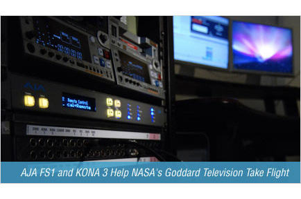 AJA FS1 and KONA 3 Help NASA's Goddard Television Take Flight