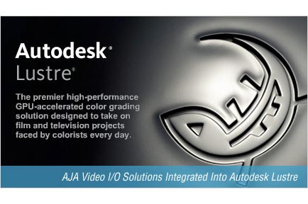 AJA Video I/O Solutions Integrated Into Autodesk Lustre