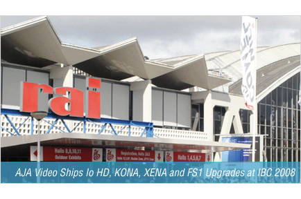 AJA Video Ships Io HD, KONA, XENA and FS1 Upgrades at IBC 2008